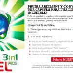 Pide ahora la muestra gratis de Ariel 3in1 pods, desde il 1 de septiembre 2015están disponible 60000 muestras hasta agotar existencias.Nuevo Ariel 3in1 podsel detergente en cápsula para lavadora es un producto innovadorque contiene 3 líquidos en una cápsula asi que no necesitaras de otros productos.Conectate a la página web ...