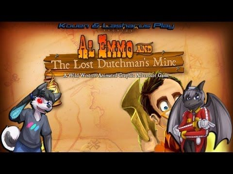 Kouen & Lasharus Play: Al Emmo and the Lost Dutchman's Mine