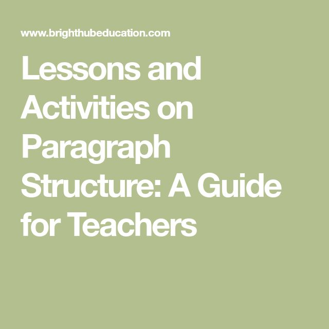 Lessons and Activities on Paragraph Structure: A Guide for Teachers