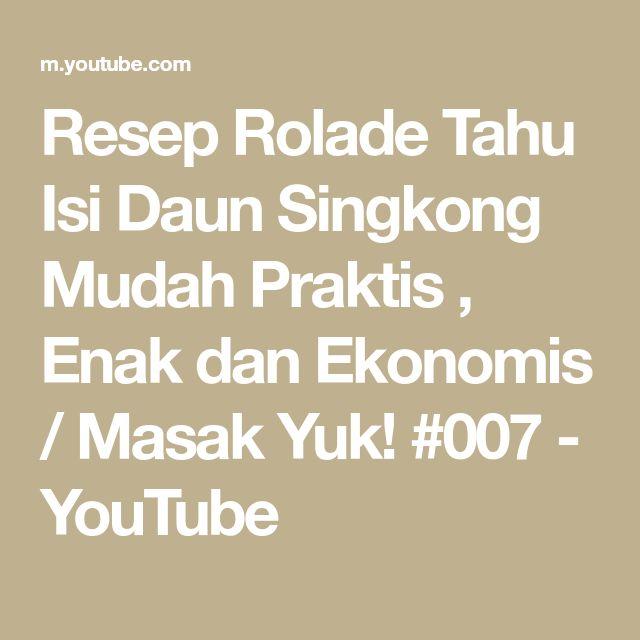 Resep Rolade Tahu Isi Daun Singkong Mudah Praktis Enak Dan Ekonomis Masak Yuk 007 Youtube Di 2020 Tahu Resep Daun