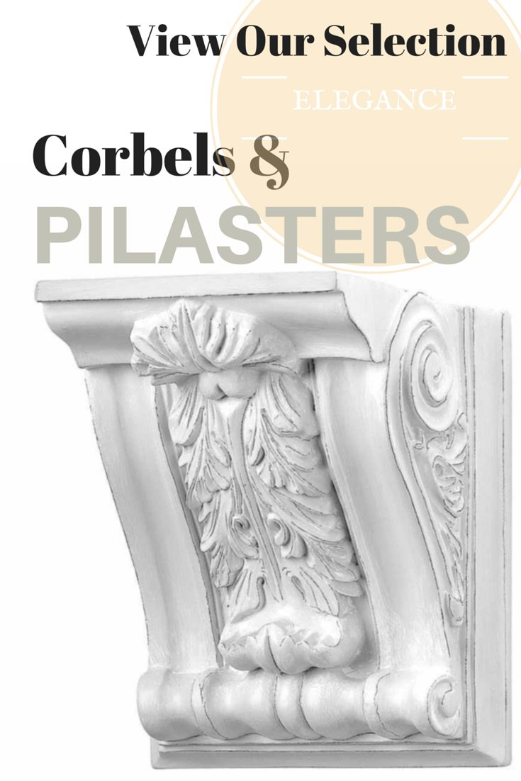 35 best corbels and pilasters images on pinterest wall