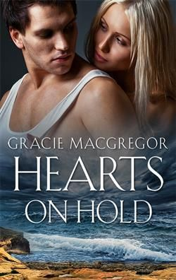 HEARTS ON HOLD BY GRACIE MACGREGOR