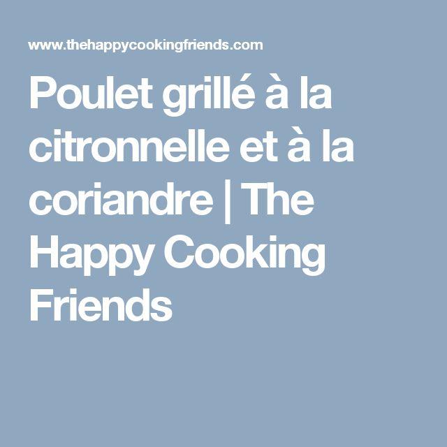 Poulet grillé à la citronnelle et à la coriandre | The Happy Cooking Friends