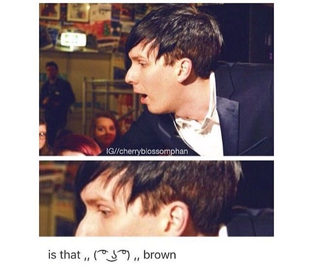 Yes Maybe I Think It S Ginger We All Know He Dyes It Black To Stand Out More When He Walks Into A Room Dan And Phill Phil Lester Dan And Phil