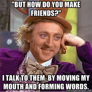 Yes, I have friends. Lots of them, thank you. #homeschooled  I get asked this question all the time