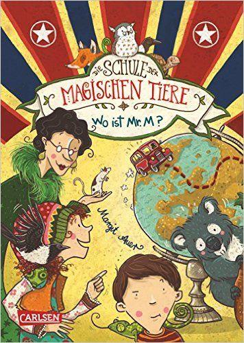 Die Schule der magischen Tiere, Band 7: Wo ist Mr. M?: Amazon.de: Margit Auer, Nina Dulleck: Bücher