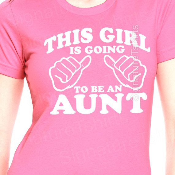 New Aunt This Girl is going to be an Aunt  by signaturetshirts, $12.95