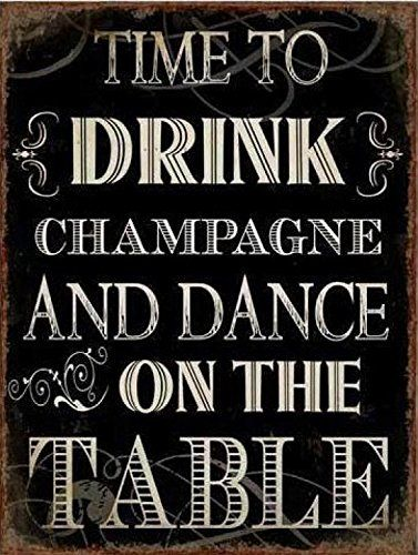 1art1 80193 Fun - Time To Drink Champagne And Dance On The Table Poster Blechschild 35 x 26 cm
