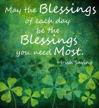 My contribution to St. Paddys Day - an Irish Blessing for all.