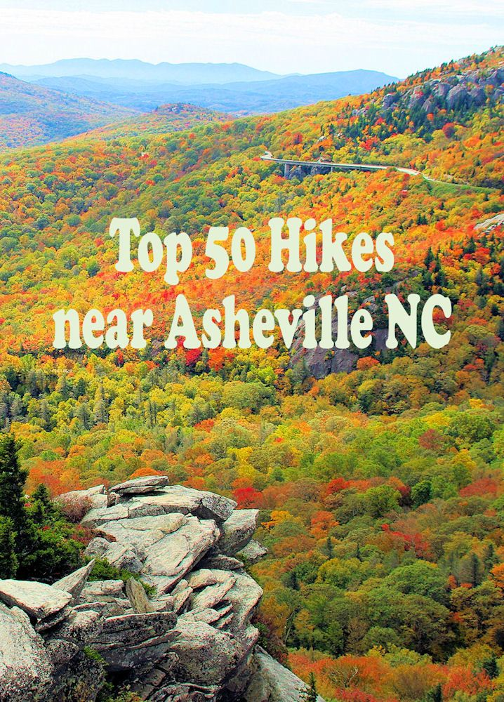 See the Top 50 Hikes for all fitness levels near Asheville NC in the mountains: http://www.romanticasheville.com/hiking.html