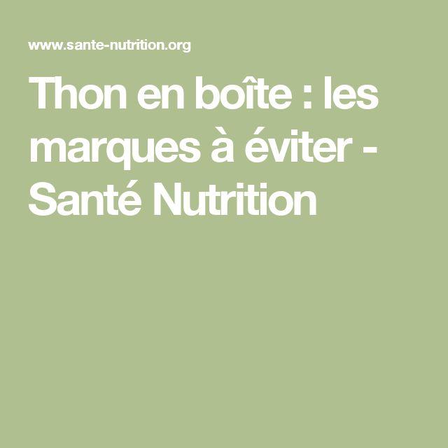 Thon en boîte : les marques à éviter - Santé Nutrition