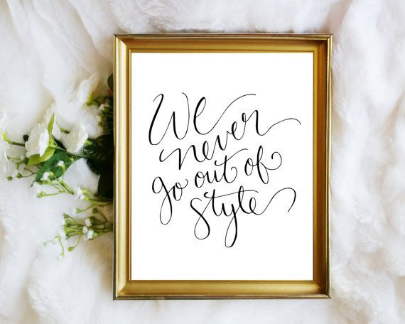 Taylor Swift Art Print - We Never Go Out of Style - Digital Download Calligraphy Printable Poster, 8x10 wall art (3 colors included!)