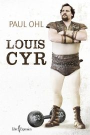 Louis Cyr - Paul e. Ohl