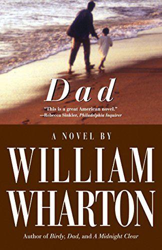 Dad: A Novel by William Wharton, http://www.amazon.com/dp/B00AXXUA9U/ref=cm_sw_r_pi_dp_Zo7dub01VQFF6