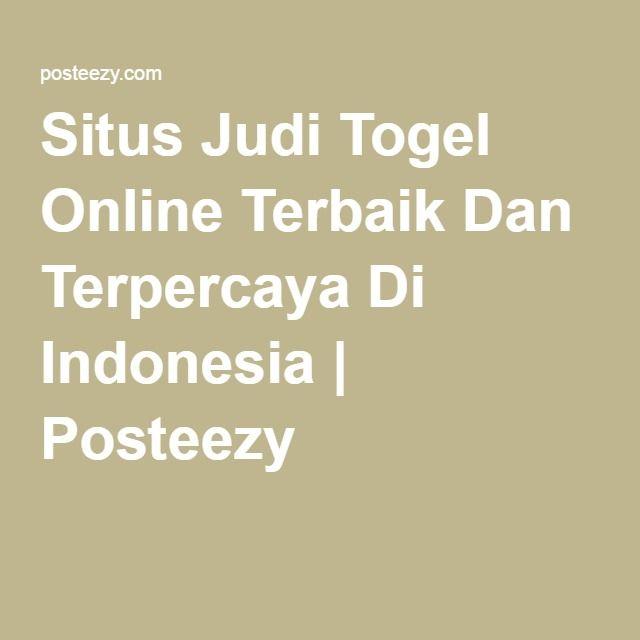 Situs Judi Togel Online Terbaik Dan Terpercaya Di Indonesia | Posteezy