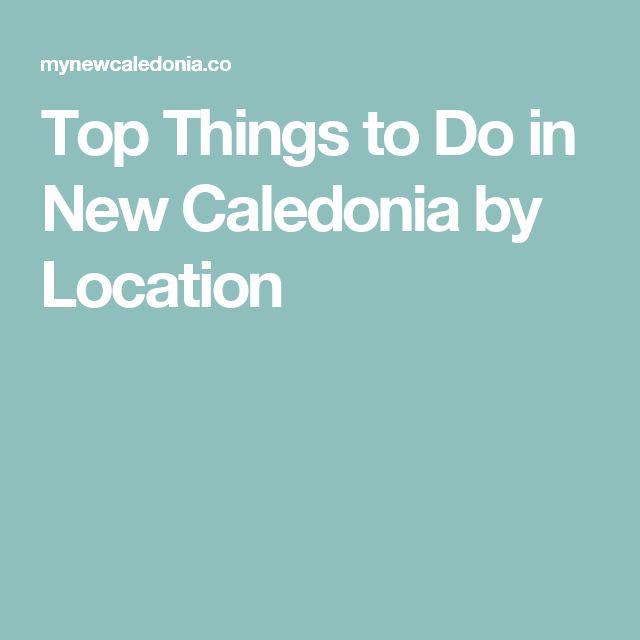 Top Things to Do in New Caledonia by Location