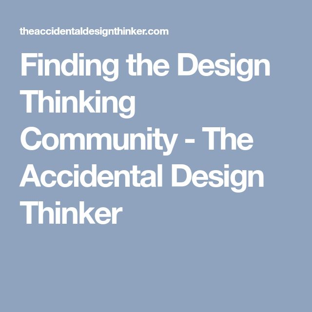 Finding the Design Thinking Community - The Accidental Design Thinker