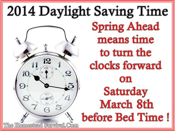Daylight Savings Time Spring Forward 2014 | Daylight Saving time 2014 Spring Forward | The Homestead Survival