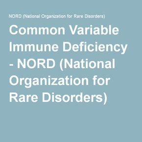 Common Variable Immune Deficiency - NORD (National Organization for Rare Disorders)