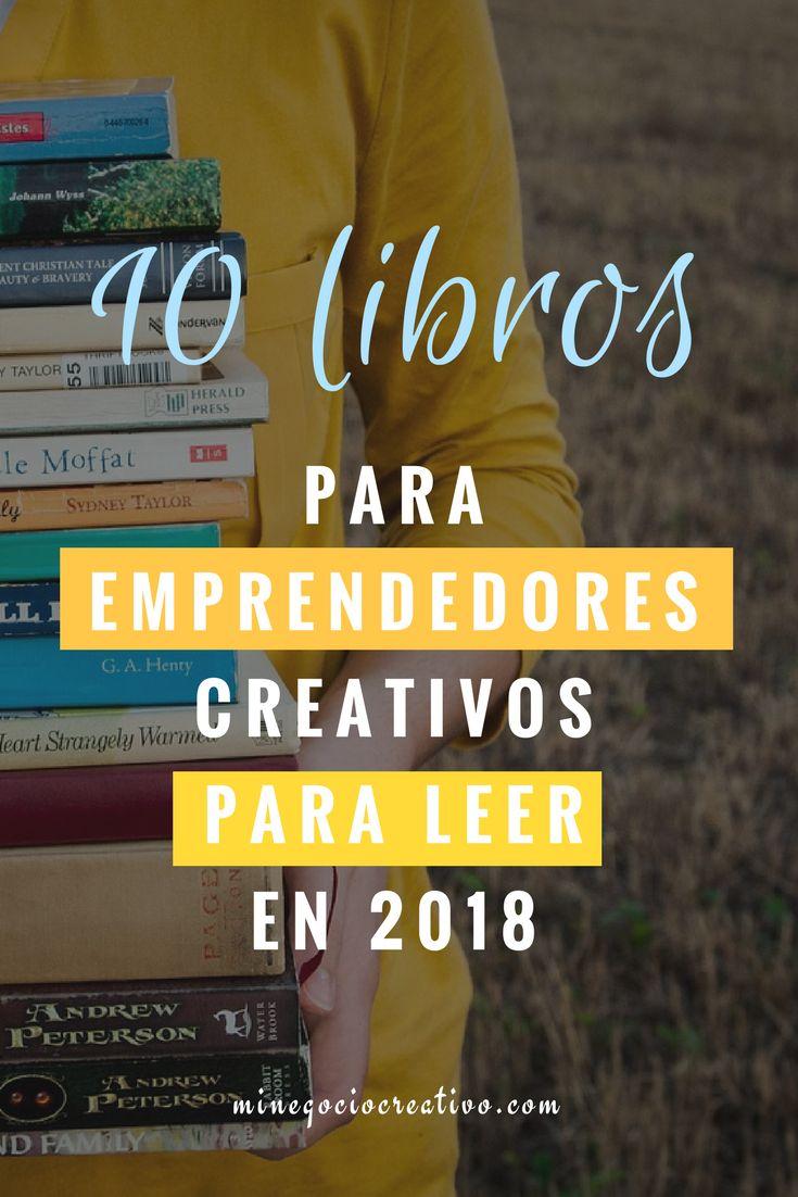 ¿Quieres lanzar tu negocio creativo? Descubre la lista de los 10 libros que te recomiendo a leer para encontrar nuevas ideas, aprender cosas interesantes de los reconocidos expertos, motivarte y inspirarte #motivacion #emprendedores #libros