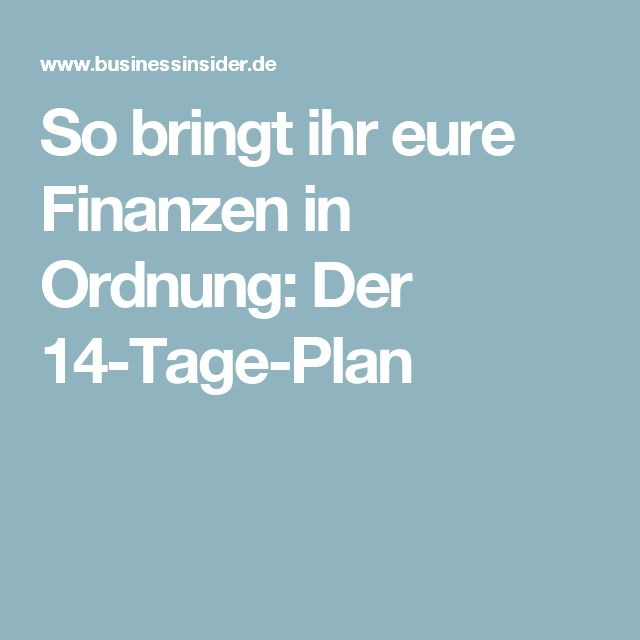 So bringt ihr eure Finanzen in Ordnung: Der 14-Tage-Plan