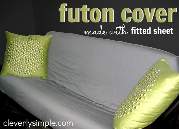 How To Make A Futon Cover With Ed Sheet Ideas Save Money Pinterest Covers Bedroom And Mattress