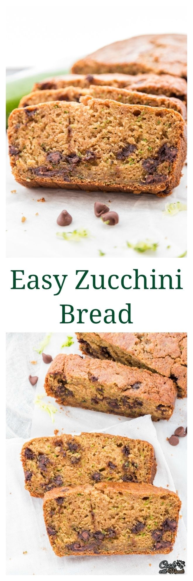 Super moist easy Zucchini Bread is simple to make and a great way to eat your veggies! Find the recipe on www.cookwithmanali.com