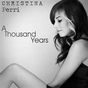 Christina Perri, A Thousand Years (love love this song from Twilight Finale)
