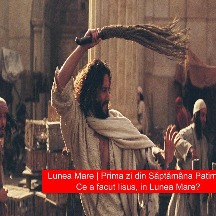 Lunea Mare   Prima zi din Săptămâna Patimilor   ce a facut Iisus in Lunea Mare