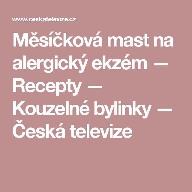 Měsíčková mast na alergický ekzém — Recepty — Kouzelné bylinky — Česká televize