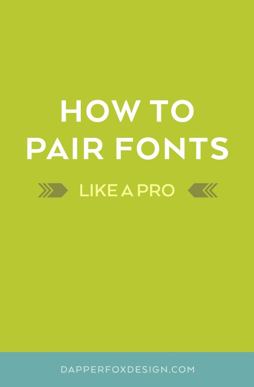 How to Pair Fonts and put fonts together like a pro by Dapper Fox Design in Salt Lake City Utah   Website Design   Branding   Logo Design   Entrepreneur Blog and Resource