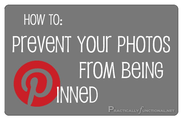 Tutorial: Prevent a photo from being pinned on Pinterest (useful for photos of family, copyrighted work, or if you're featuring another blogger's work and want to make sure they get the credit!)