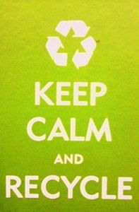 Why should I recycle? Keep calm and recycle!