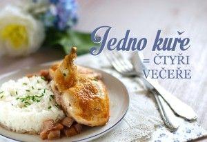 Jedno kura - 4 večere. Recepty na využitie rôznych častí kuraťa - vrátane vývaru a jeho použitia.
