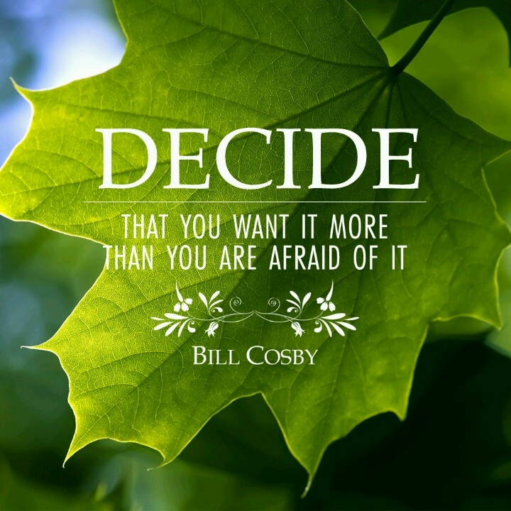 Don't be afraid, go for it!