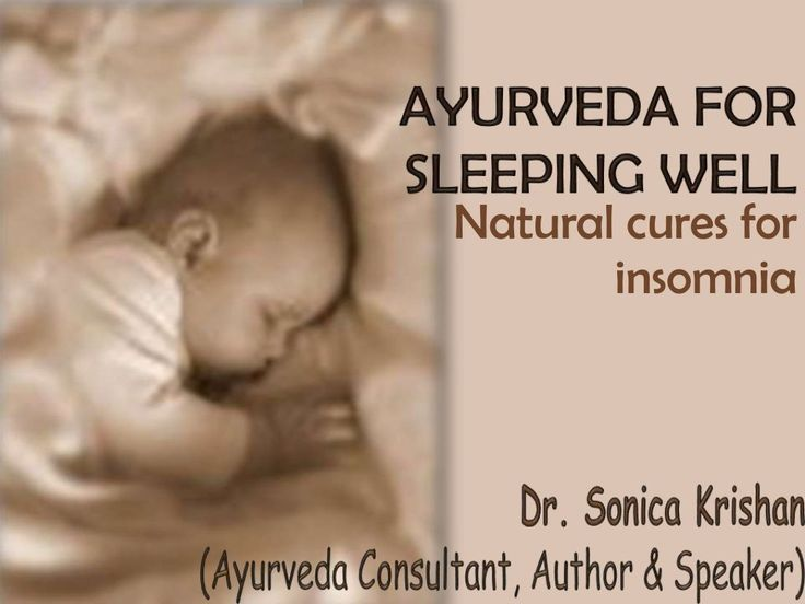 ayurveda-for-sleeping-well-natural-cures-for-insomnia by DrSonica Krishan via Slideshare