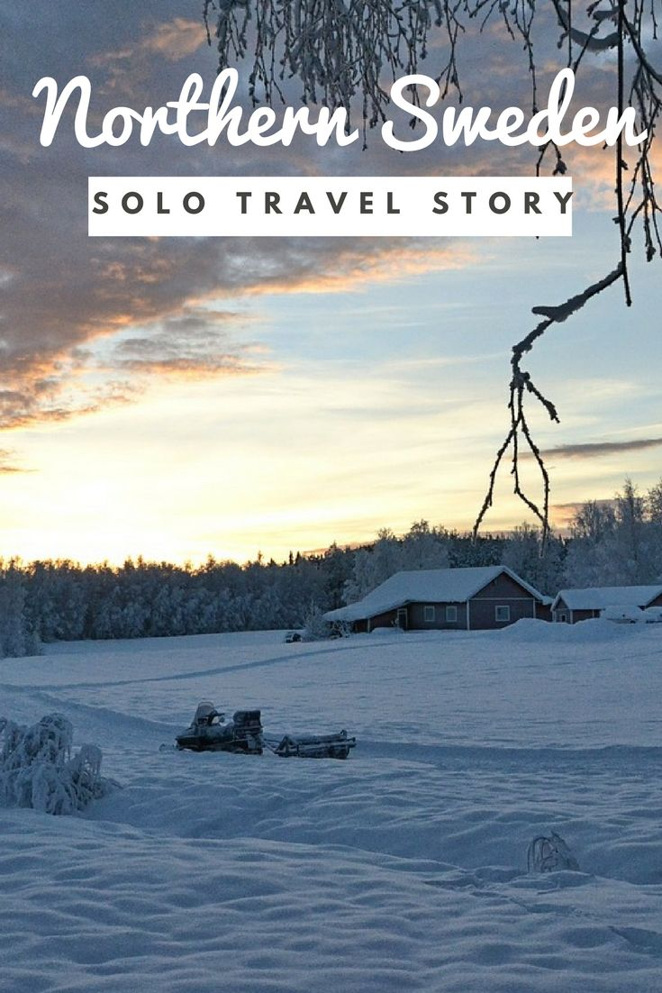 Travellers' Tales: Solo travel from USA To Northern Sweden to stay in the Ice Hotel near Arctic Circle and make memories.  //TRAVEL//SWEDEN//WINTER//LAPLAND//ICE HOTEL//NORTHENR LIGHTS