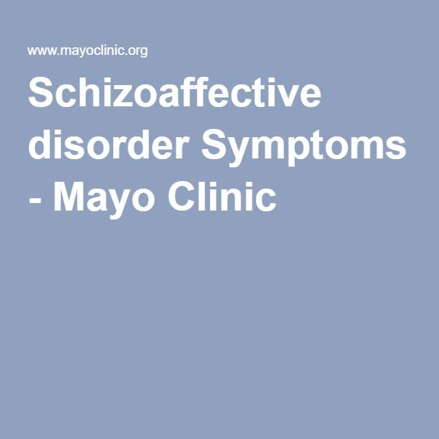 Schizoaffective disorder Symptoms - Mayo Clinic