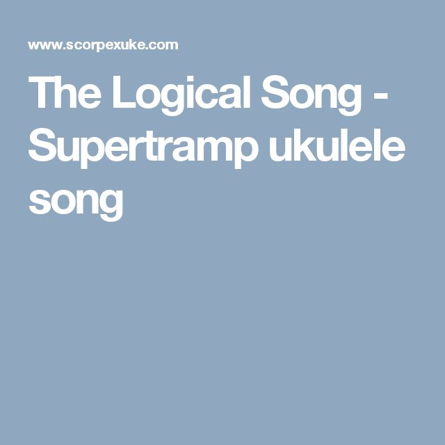 The Logical Song - Supertramp ukulele song