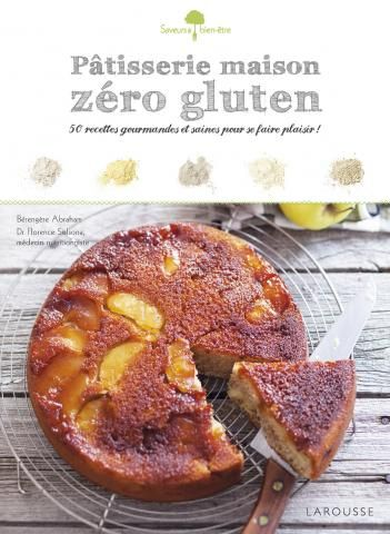 Pâtisserie maison zéro gluten | Editions Larousse