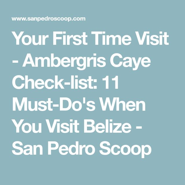 Your First Time Visit - Ambergris Caye Check-list: 11 Must-Do's When You Visit Belize - San Pedro Scoop
