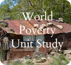 World poverty unit study (minus sex slavery and graphic violence)