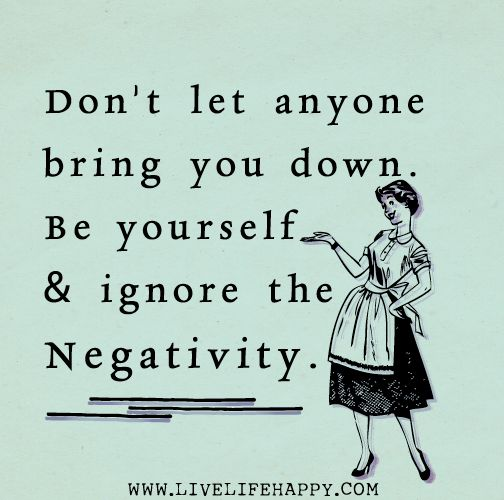 Don T Let Others Bring You Down Quotes: 162 Best Images About Negative People Stay Away.. On