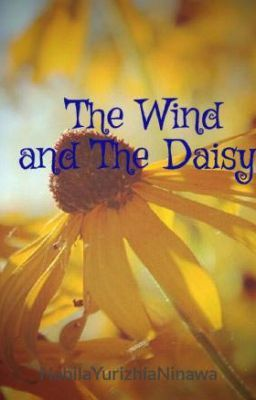 The Wind and The Daisy   -  Part 2 #wattpad #romance