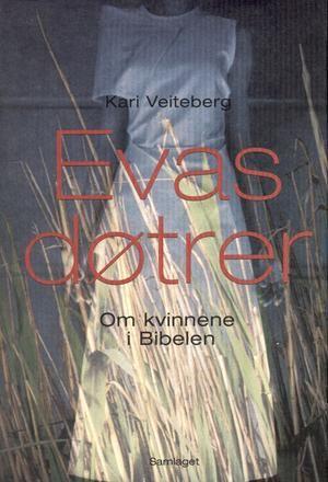 """""""Evas døtre - kvinner i bibelen"""" av Ragnhild Bakke Waale"""