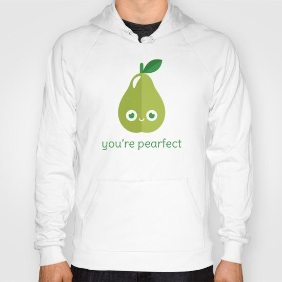 You're Pearfect Hoody - pun, puns, pear, pears, pair, perfect, fruit, food, funny, cute, love, relationship, tasteful, tasty, relationships, valentine, valentines, vector, art, illustration, drawing, design