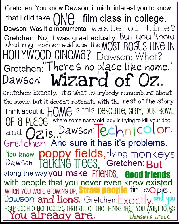 "I love this quote from ""Dawson's Creek""."
