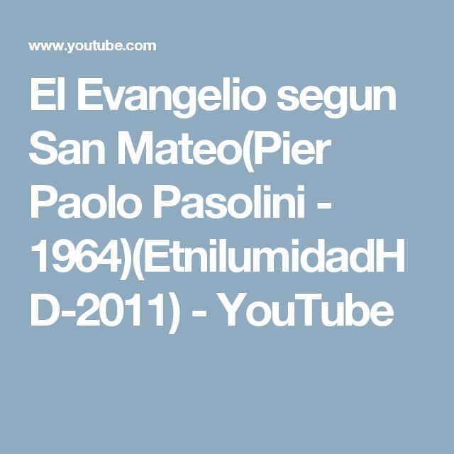 El Evangelio segun San Mateo(Pier Paolo Pasolini - 1964)(EtnilumidadHD-2011) - YouTube