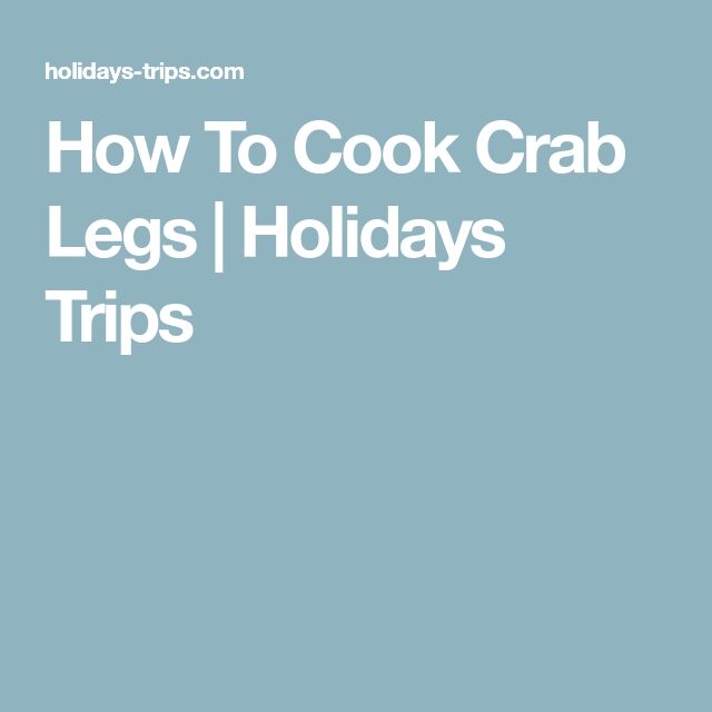 How To Cook Crab Legs | Holidays Trips