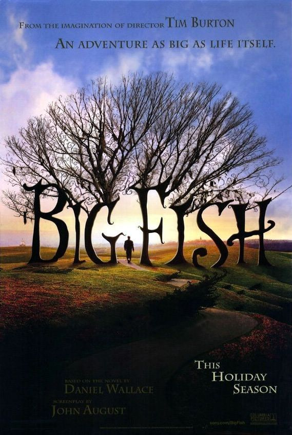 Big Fish - I love this movie .  I have had it for so long its the bottom of my pile so I haven't watched it in a while but its up there in my top  20